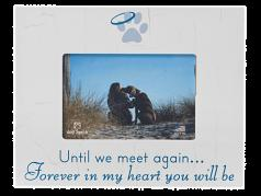 "Sympathy:  Picture Frame ""Until we meet again...Forever in my heart you will be"""